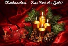 Weihnachten- Das fest der Liebe?